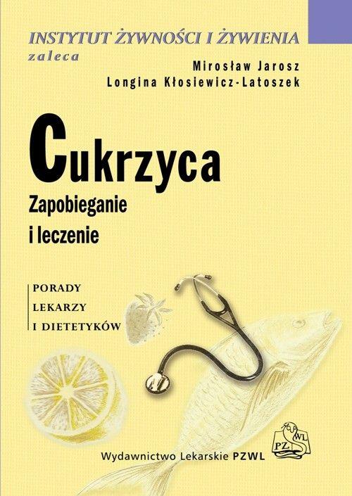 Cukrzyca. Zapobieganie i leczenie - M. Jarosz i L. Kłosiewicz - Latoszek.
